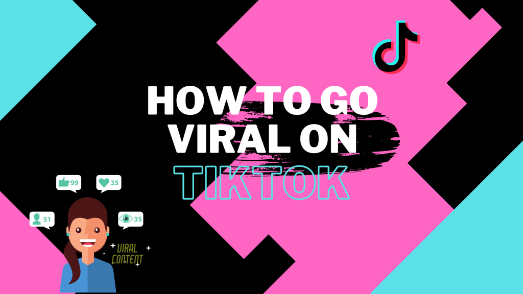 how to make your video go viral on tiktok